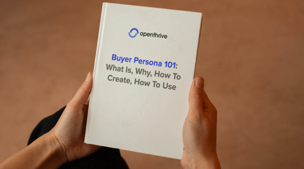 Buyer Persona 101: What Is, Why, How To Create, How To Use
