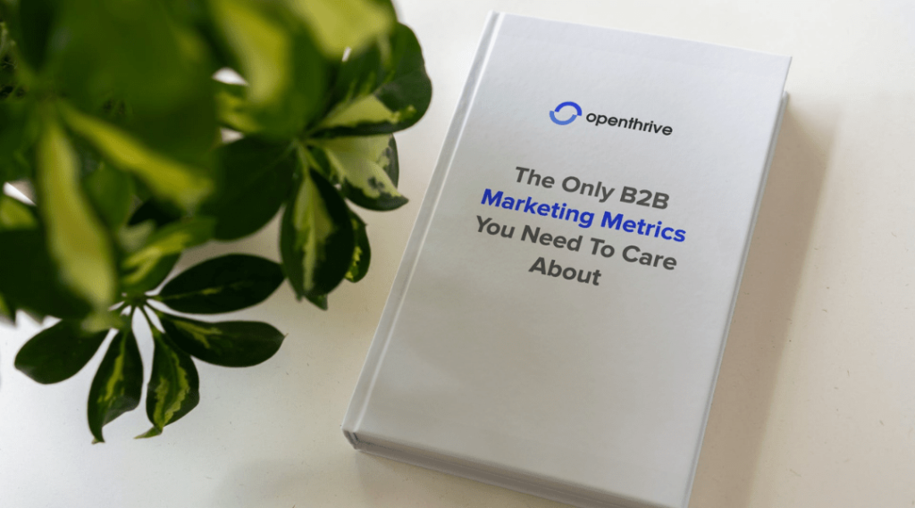The Only B2B Marketing Metrics You Need To Care About